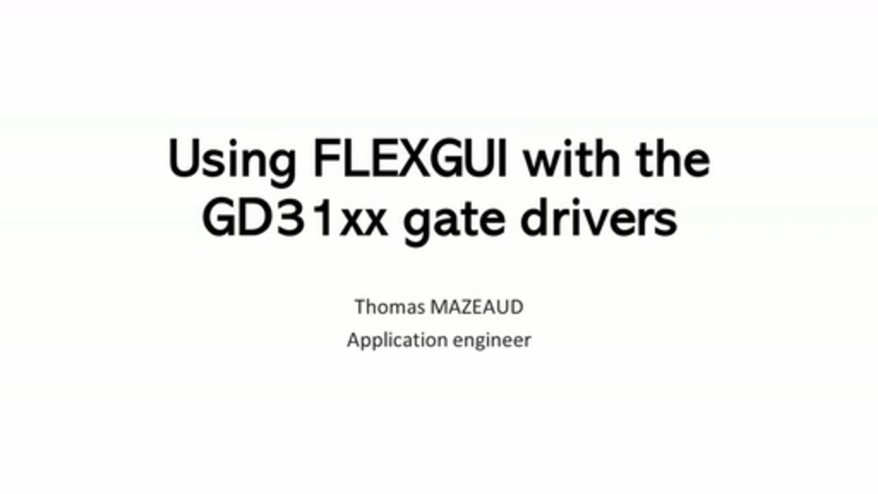 Using FleXGUI with the GD31xx Gate Driver thumbnail