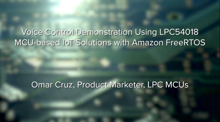 Voice Control Demonstration using LPC54018 MCU-based IoT Solution with Amazon FreeRTOS thumbnail