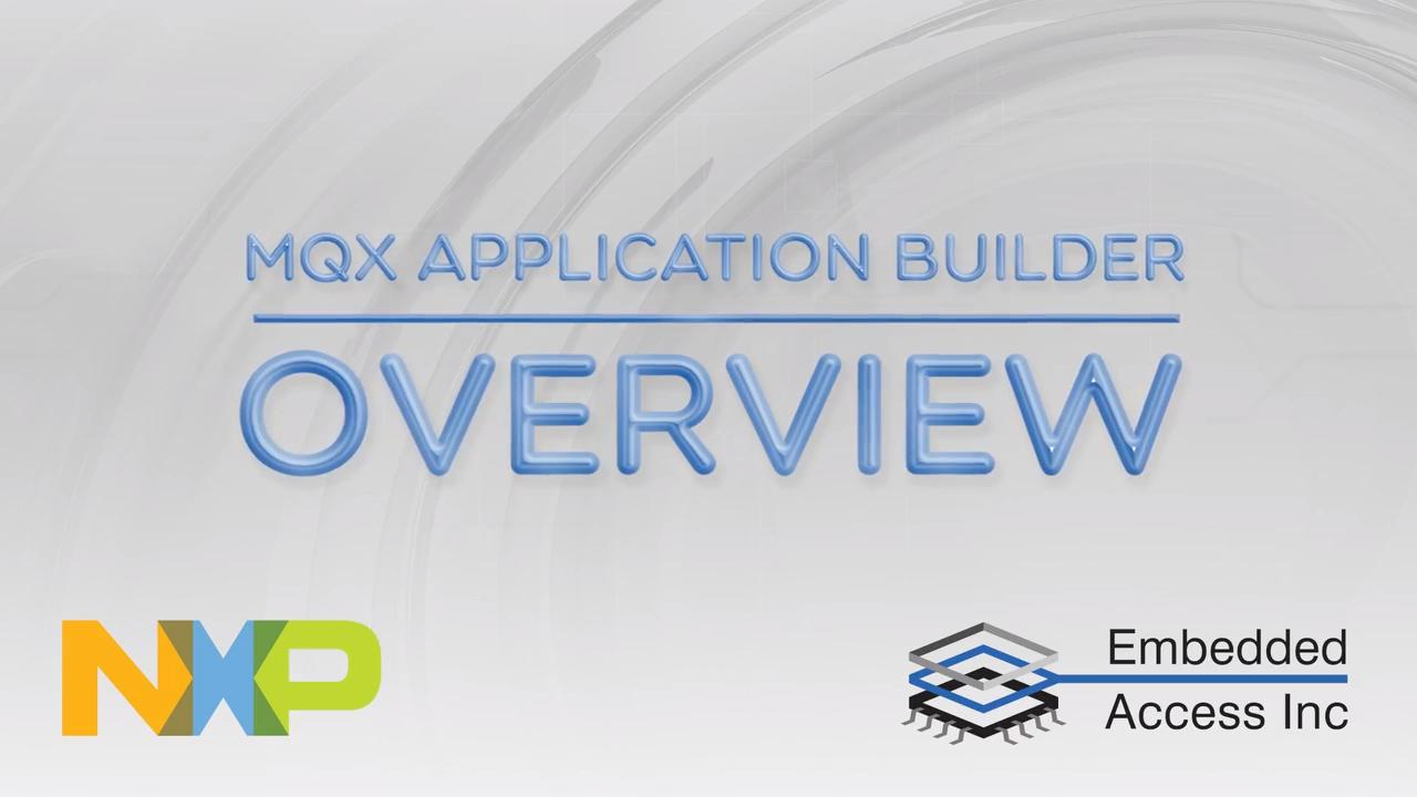 MQX App Builder OVERVIEW. thumbnail