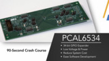 PCAL6534 / 90-Second Crash Course